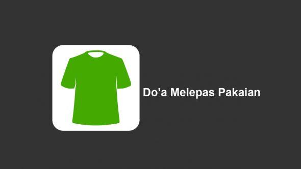 Do'a Melepas Pakaian
